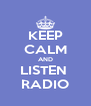 KEEP CALM AND LISTEN  RADIO - Personalised Poster A4 size