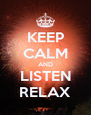 KEEP CALM AND LISTEN RELAX - Personalised Poster A4 size