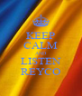 KEEP CALM AND LISTEN REYCO - Personalised Poster A4 size
