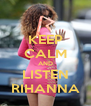KEEP CALM AND LISTEN RIHANNA - Personalised Poster A4 size
