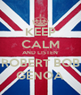 KEEP CALM AND LISTEN ROBERT BOB GENOA - Personalised Poster A4 size