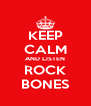 KEEP CALM AND LISTEN ROCK BONES - Personalised Poster A4 size