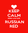KEEP CALM AND LISTEN  RUSSIAN RED - Personalised Poster A4 size