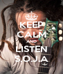 KEEP CALM AND LISTEN S.O.J.A - Personalised Poster A4 size