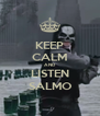 KEEP CALM AND LISTEN SALMO - Personalised Poster A4 size