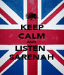 KEEP CALM AND LISTEN  SARENAH - Personalised Poster A4 size