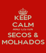 KEEP CALM AND LISTEN SECOS & MOLHADOS - Personalised Poster A4 size