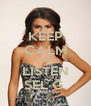 KEEP CALM AND LISTEN SEL G. - Personalised Poster A4 size