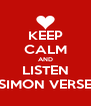 KEEP CALM AND LISTEN SIMON VERSE - Personalised Poster A4 size