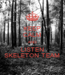 KEEP CALM AND LISTEN SKELETON TEAM - Personalised Poster A4 size