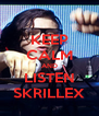 KEEP CALM AND LISTEN SKRILLEX - Personalised Poster A4 size