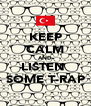 KEEP CALM AND LISTEN  SOME T-RAP - Personalised Poster A4 size