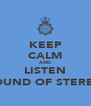 KEEP CALM AND LISTEN SOUND OF STEREO - Personalised Poster A4 size