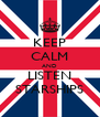 KEEP CALM AND LISTEN STARSHIPS - Personalised Poster A4 size