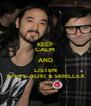 KEEP CALM AND LISTEN STEVE AOKI & SKRILLEX - Personalised Poster A4 size