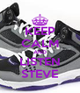 KEEP CALM AND LISTEN STEVE - Personalised Poster A4 size