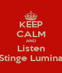 KEEP CALM AND Listen Stinge Lumina - Personalised Poster A4 size