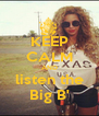 KEEP CALM AND listen the Big B' - Personalised Poster A4 size