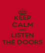 KEEP CALM AND LISTEN THE DOORS - Personalised Poster A4 size