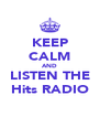 KEEP CALM AND LISTEN THE Hits RADIO - Personalised Poster A4 size