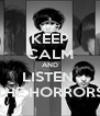 KEEP CALM AND LISTEN  THE HORRORS - Personalised Poster A4 size