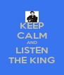 KEEP CALM AND LISTEN THE KING - Personalised Poster A4 size