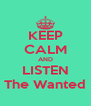 KEEP CALM AND LISTEN The Wanted - Personalised Poster A4 size