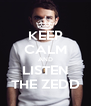 KEEP CALM AND LISTEN THE ZEDD - Personalised Poster A4 size