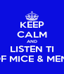 KEEP CALM AND LISTEN TI OF MICE & MEN  - Personalised Poster A4 size