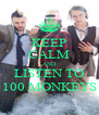 KEEP CALM AND LISTEN TO 100 MONKEYS - Personalised Poster A4 size