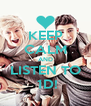 KEEP CALM AND LISTEN TO  1D! - Personalised Poster A4 size