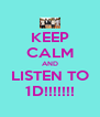 KEEP CALM AND LISTEN TO 1D!!!!!!! - Personalised Poster A4 size
