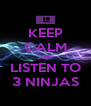 KEEP CALM AND LISTEN TO 3 NINJAS - Personalised Poster A4 size