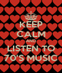 KEEP CALM AND LISTEN TO 70'S MUSIC - Personalised Poster A4 size