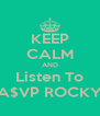 KEEP CALM AND Listen To A$VP ROCKY - Personalised Poster A4 size