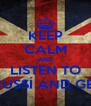 KEEP CALM AND LISTEN TO ACCUSSÍ AND GEFRA - Personalised Poster A4 size