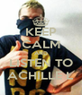 KEEP CALM AND LISTEN TO ACHILLE L - Personalised Poster A4 size