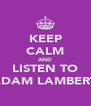 KEEP CALM AND LISTEN TO ADAM LAMBERT - Personalised Poster A4 size