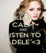 KEEP CALM AND LISTEN TO ADELE <3 - Personalised Poster A4 size