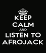 KEEP CALM AND LISTEN TO AFROJACK - Personalised Poster A4 size