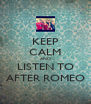 KEEP CALM AND LISTEN TO AFTER ROMEO - Personalised Poster A4 size