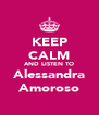 KEEP CALM AND LISTEN TO Alessandra Amoroso - Personalised Poster A4 size