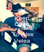 Keep Calm and Listen  To Alex Velea - Personalised Poster A4 size