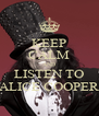 KEEP CALM AND LISTEN TO ALICE COOPER - Personalised Poster A4 size