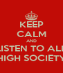 KEEP CALM AND LISTEN TO ALL HIGH SOCIETY - Personalised Poster A4 size