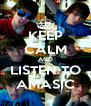 KEEP CALM AND  LISTEN TO  AMASIC - Personalised Poster A4 size