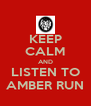 KEEP CALM AND LISTEN TO AMBER RUN - Personalised Poster A4 size
