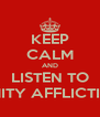 KEEP CALM AND LISTEN TO AMITY AFFLICTION - Personalised Poster A4 size
