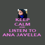 KEEP CALM AND LISTEN TO ANA JAVELEA - Personalised Poster A4 size