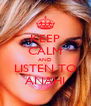 KEEP CALM AND LISTEN TO ANAHI - Personalised Poster A4 size